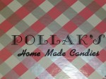 POLLAK'S CANDY